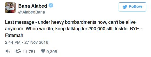 """""""Letzte Meldung – jetzt unter schwerem Bombardement, wir können nicht mehr leben. Wenn wir sterben, redet weiter für die 200.000 Eingeschlossenen. BYE. – Fatemah"""""""